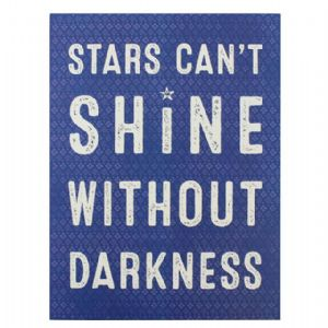 Stars Can't Shine Without Darkness - Large Blue Wooden Wall Art Plaque / Sign